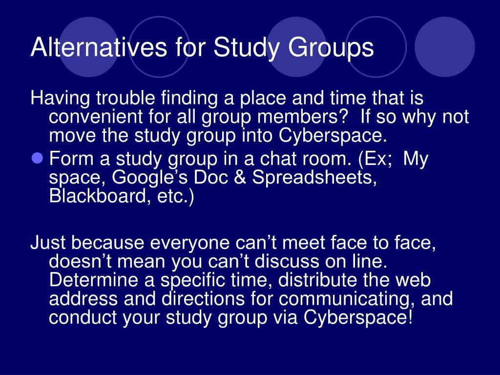 Alternatives for Study Groups