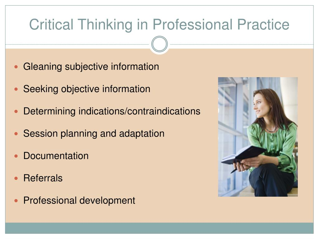 critical thinking in the classroom ppt Critical thinking teaching students to be critical thinkers presumes an environment where strategies for using questioning in the classroom.