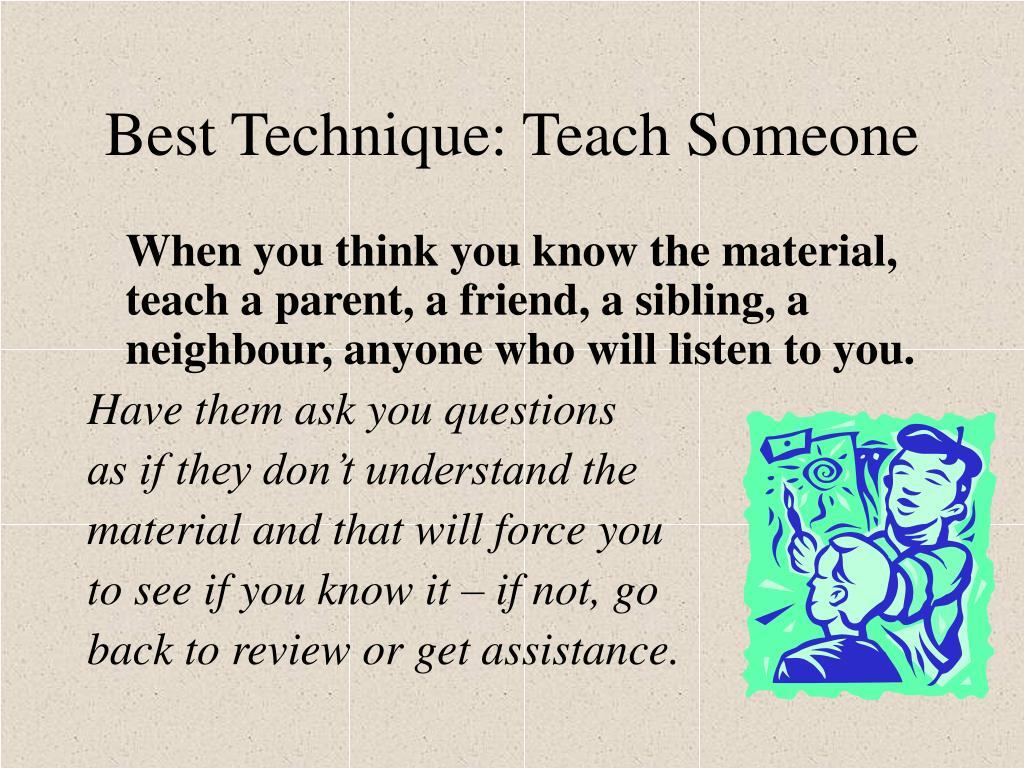 Best Technique: Teach Someone