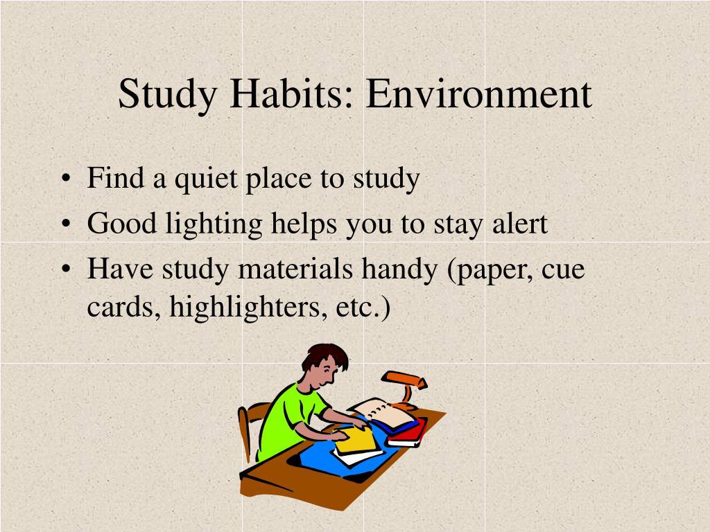 Study Habits: Environment