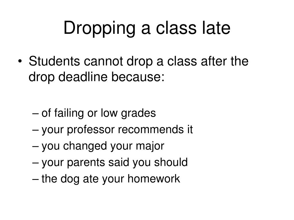 Dropping a class late