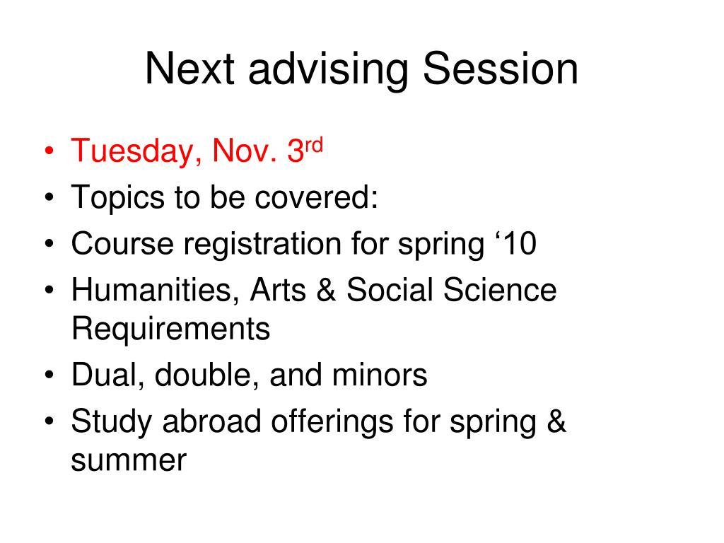 Next advising Session
