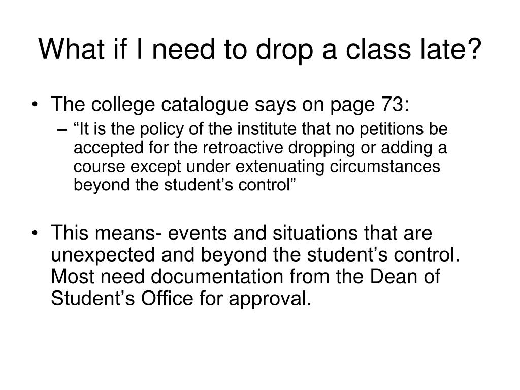 What if I need to drop a class late?