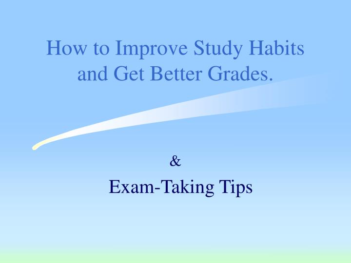 How to improve study habits and get better grades