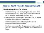 tips for youth friendly programming 8