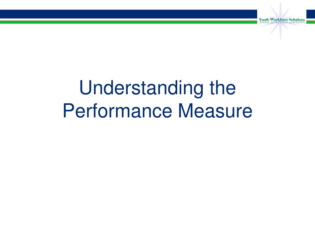 Understanding the Performance Measure