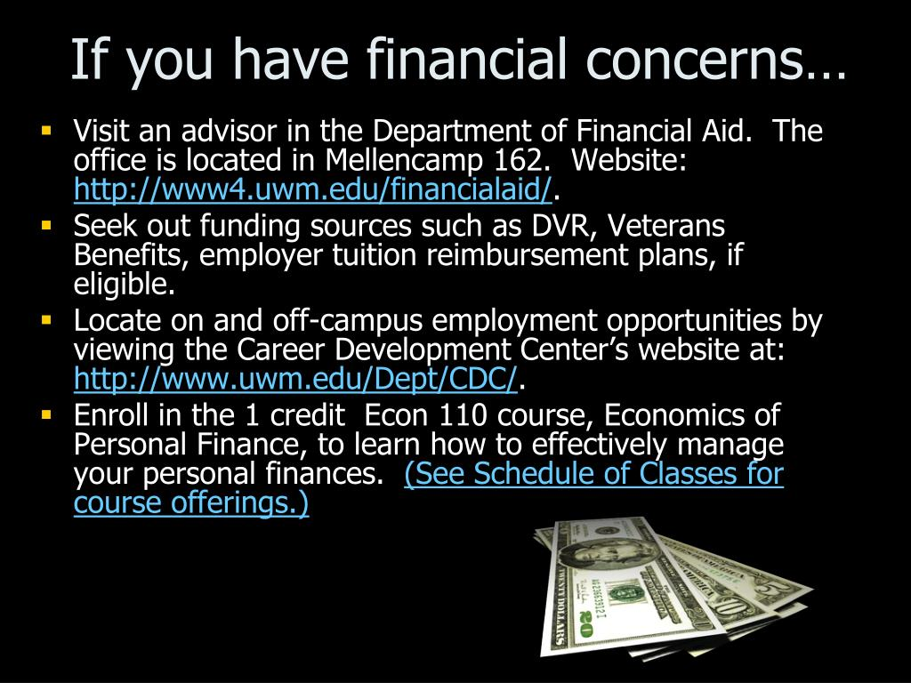 If you have financial concerns…