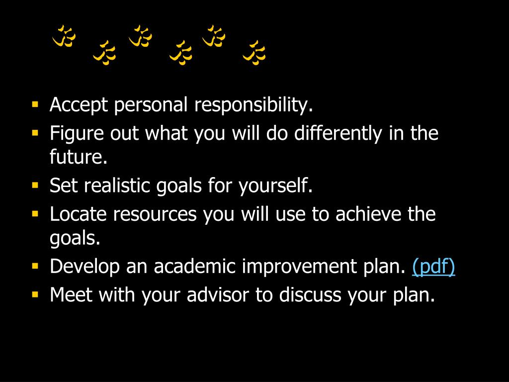 Accept personal responsibility.