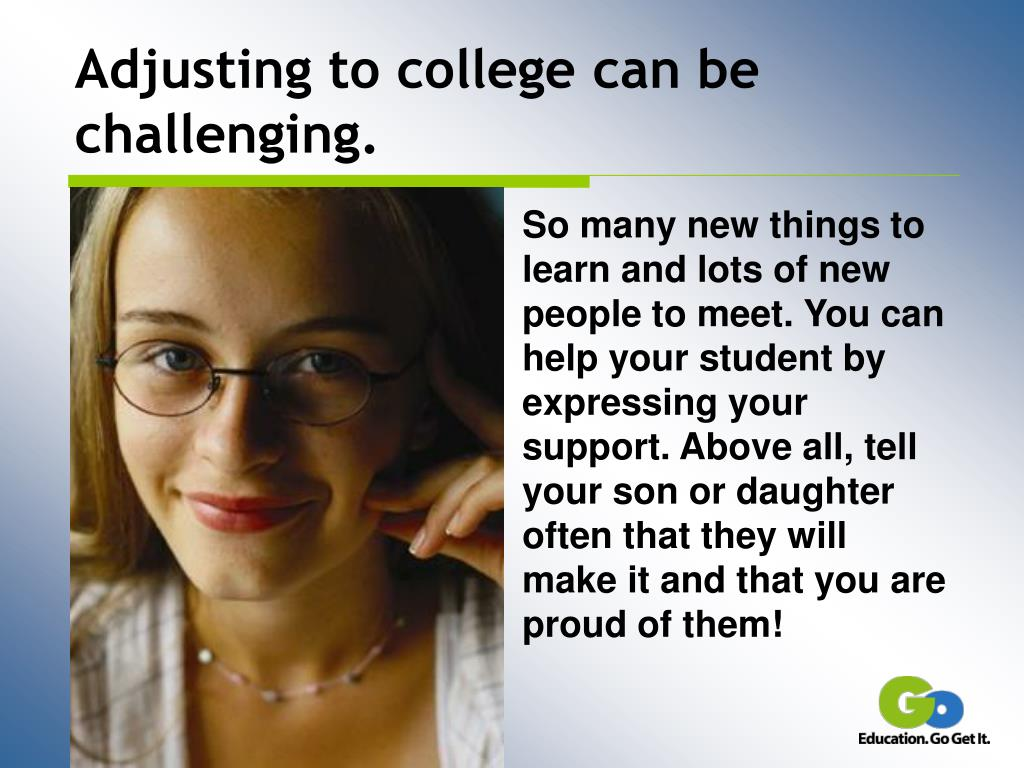 Adjusting to college can be challenging.