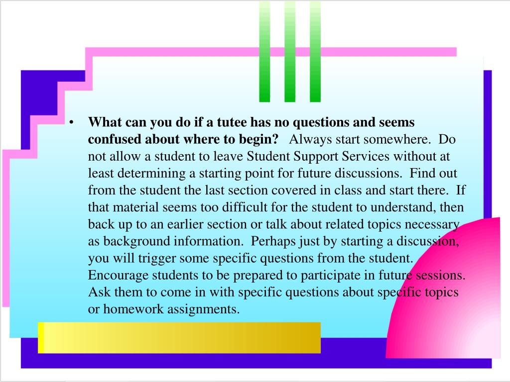 What can you do if a tutee has no questions and seems confused about where to begin?