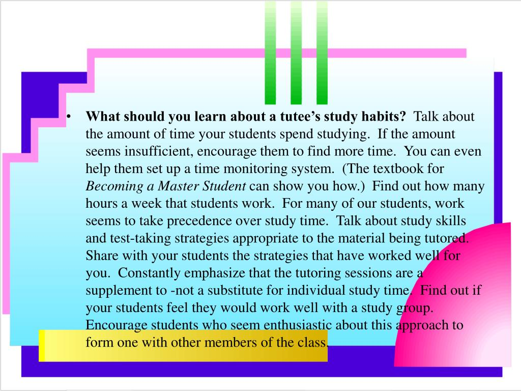 What should you learn about a tutee's study habits?