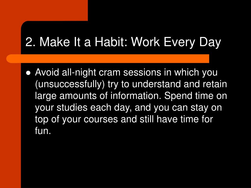 2. Make It a Habit: Work Every Day