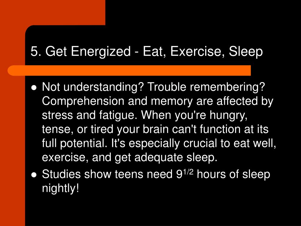 5. Get Energized - Eat, Exercise, Sleep