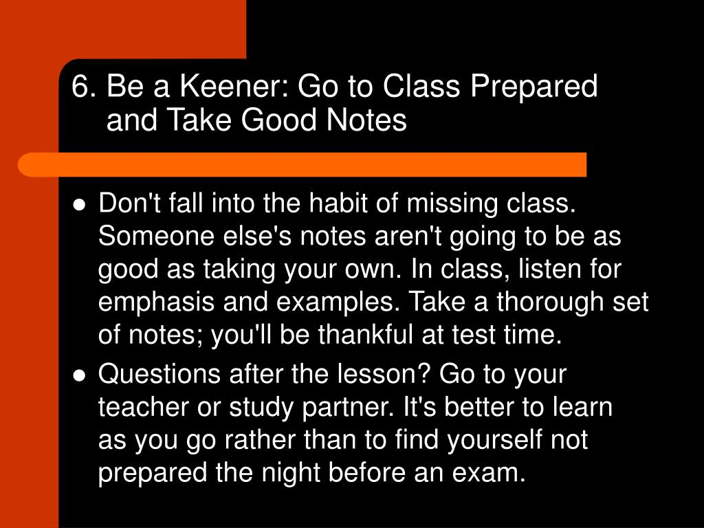 6. Be a Keener: Go to Class Prepared