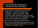 8 do something anything to remember key information