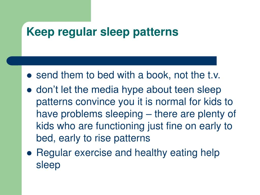 Keep regular sleep patterns
