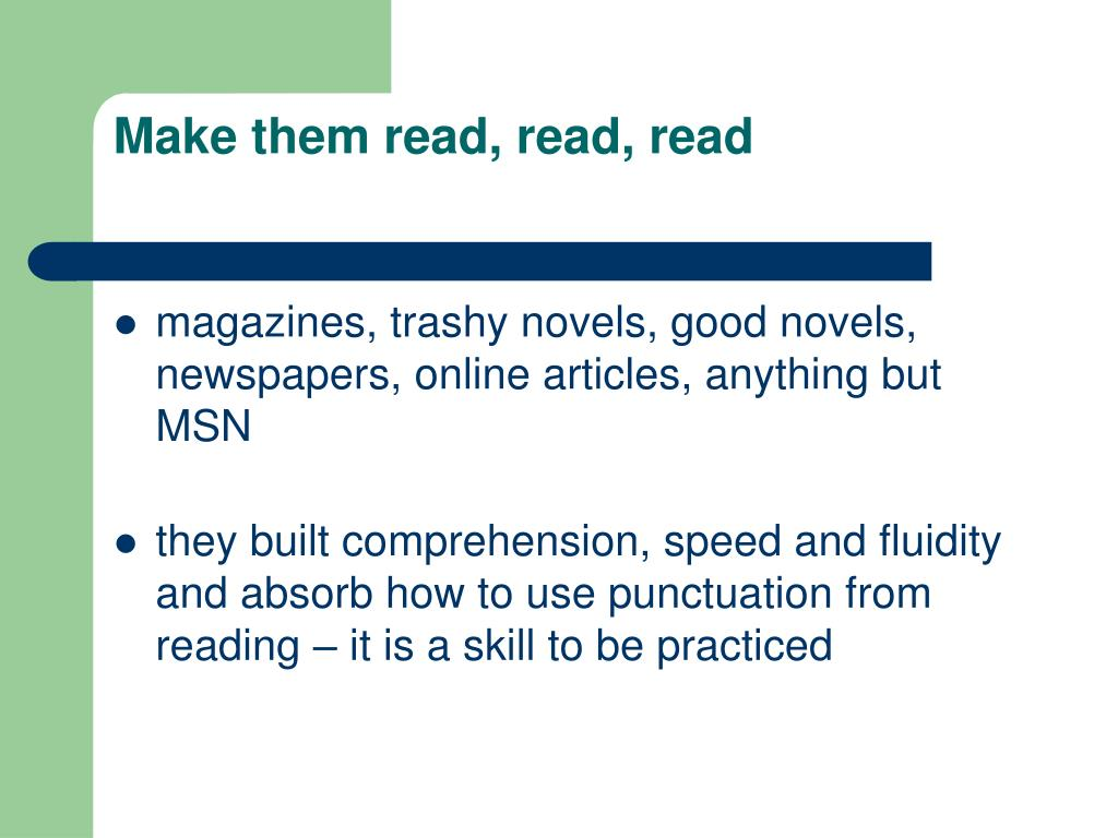 Make them read, read, read