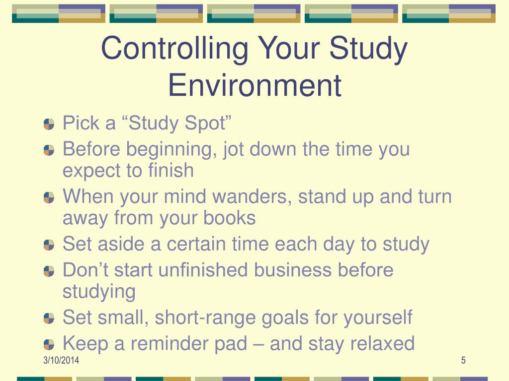 Controlling Your Study Environment