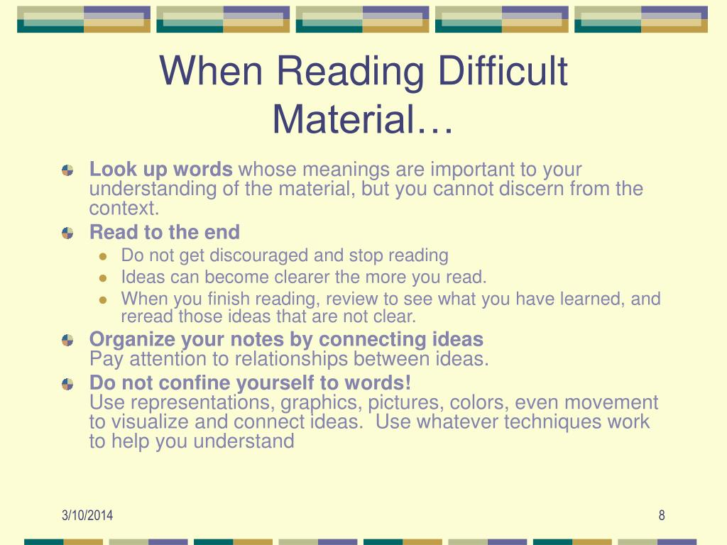 When Reading Difficult Material…