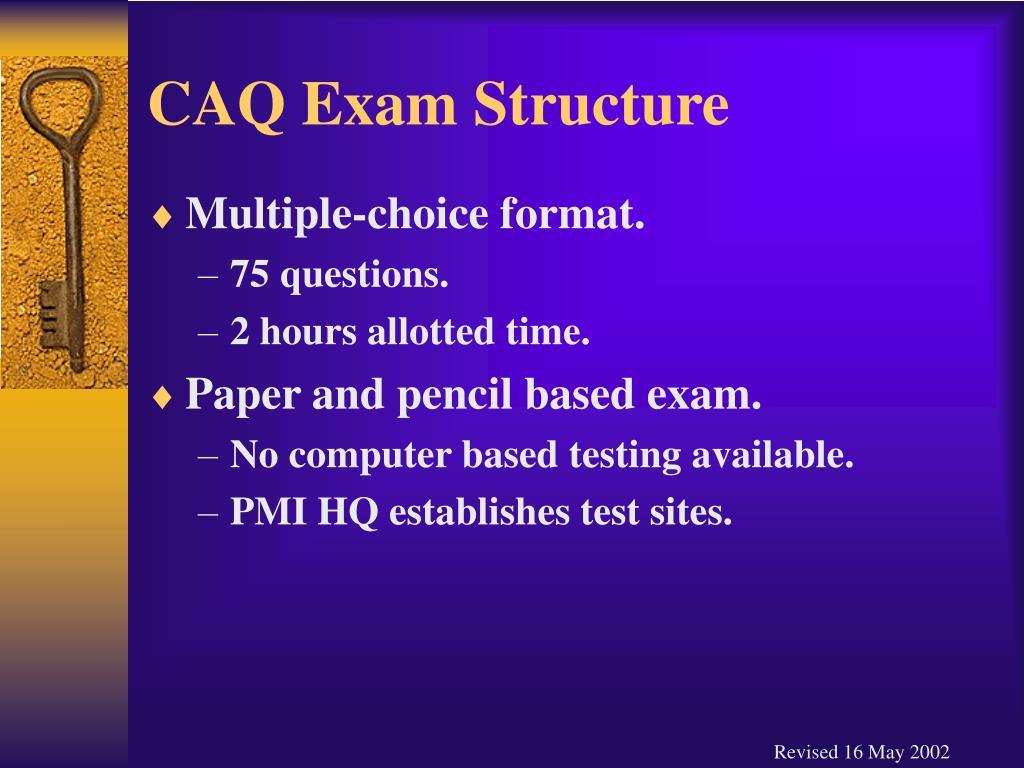 CAQ Exam Structure