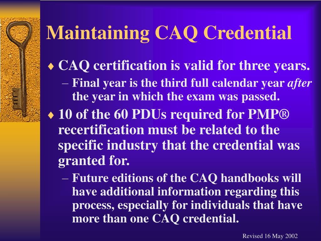 Maintaining CAQ Credential