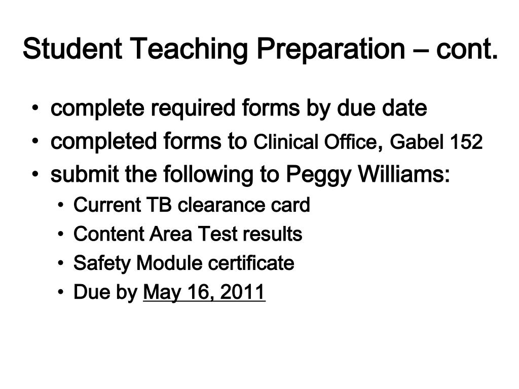 Student Teaching Preparation – cont.