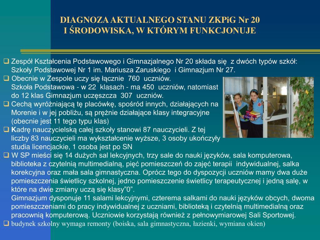 DIAGNOZA AKTUALNEGO STANU ZKPiG Nr 20                                                           I ŚRODOWISKA, W KTÓRYM FUNKCJONUJE