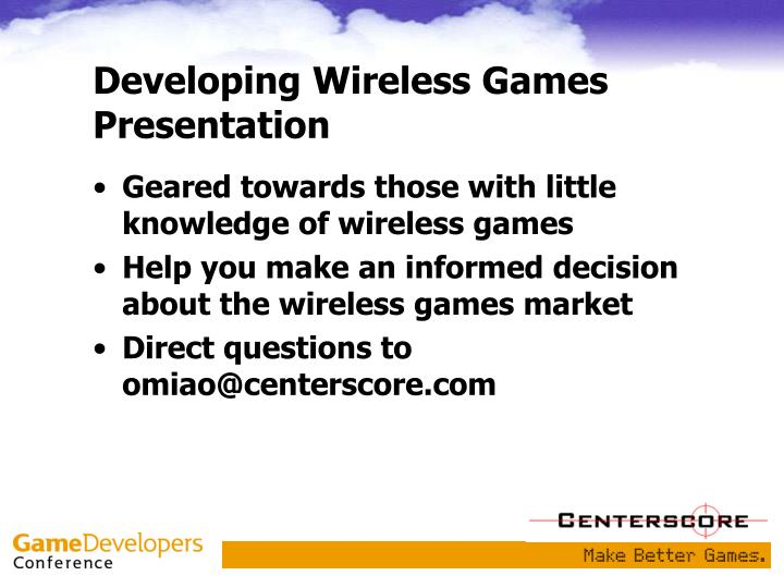 Developing wireless games presentation