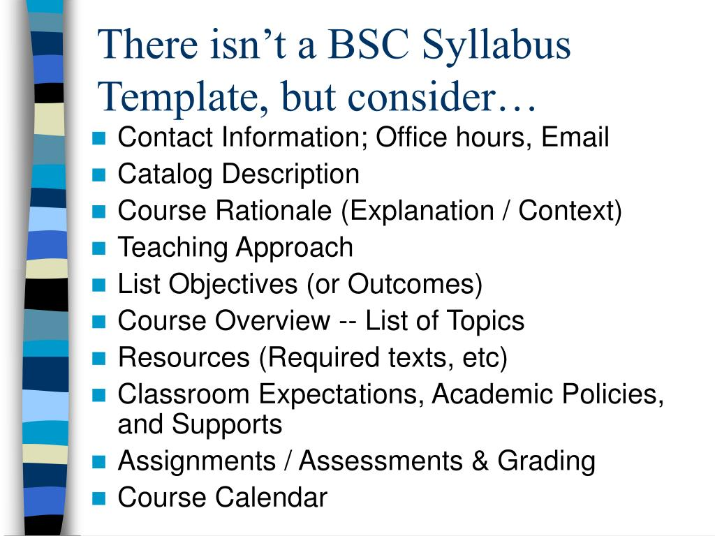 There isn't a BSC Syllabus Template, but consider…