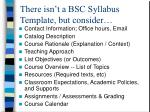 there isn t a bsc syllabus template but consider