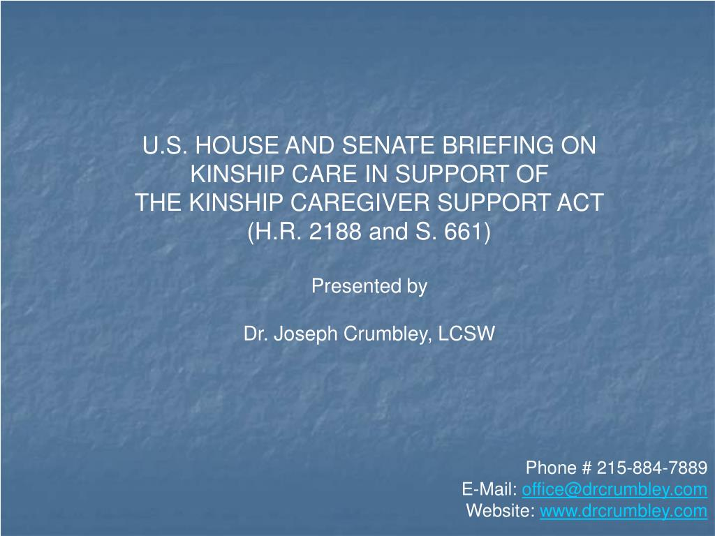 U.S. HOUSE AND SENATE BRIEFING ON KINSHIP CARE IN SUPPORT OF