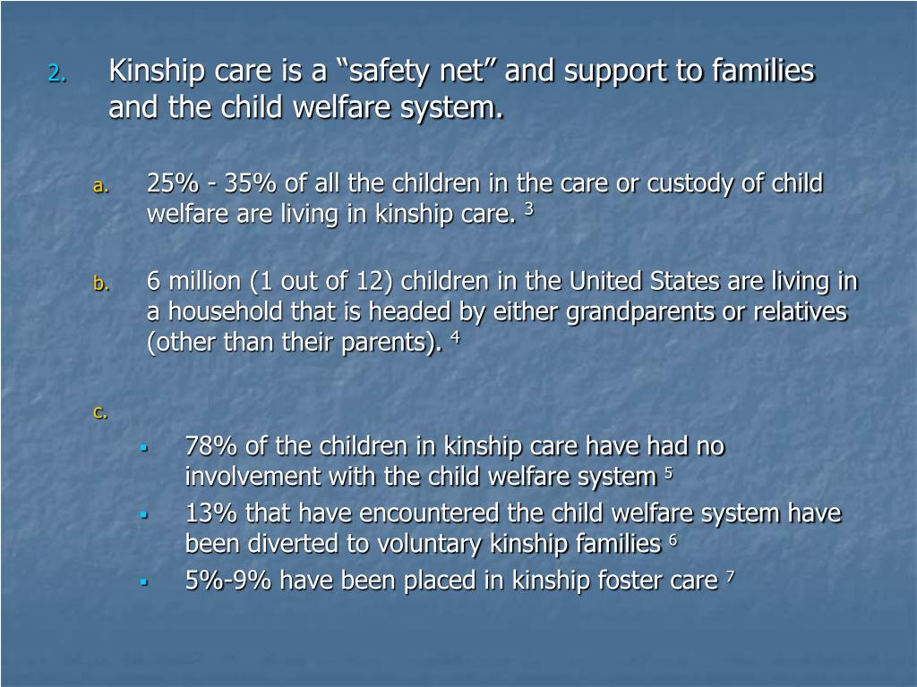 "Kinship care is a ""safety net"" and support to families and the child welfare system."