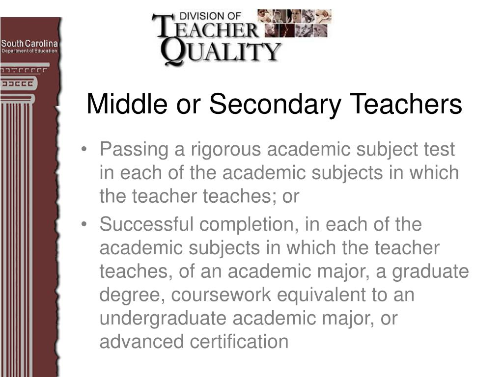 Passing a rigorous academic subject test in each of the academic subjects in which the teacher teaches; or