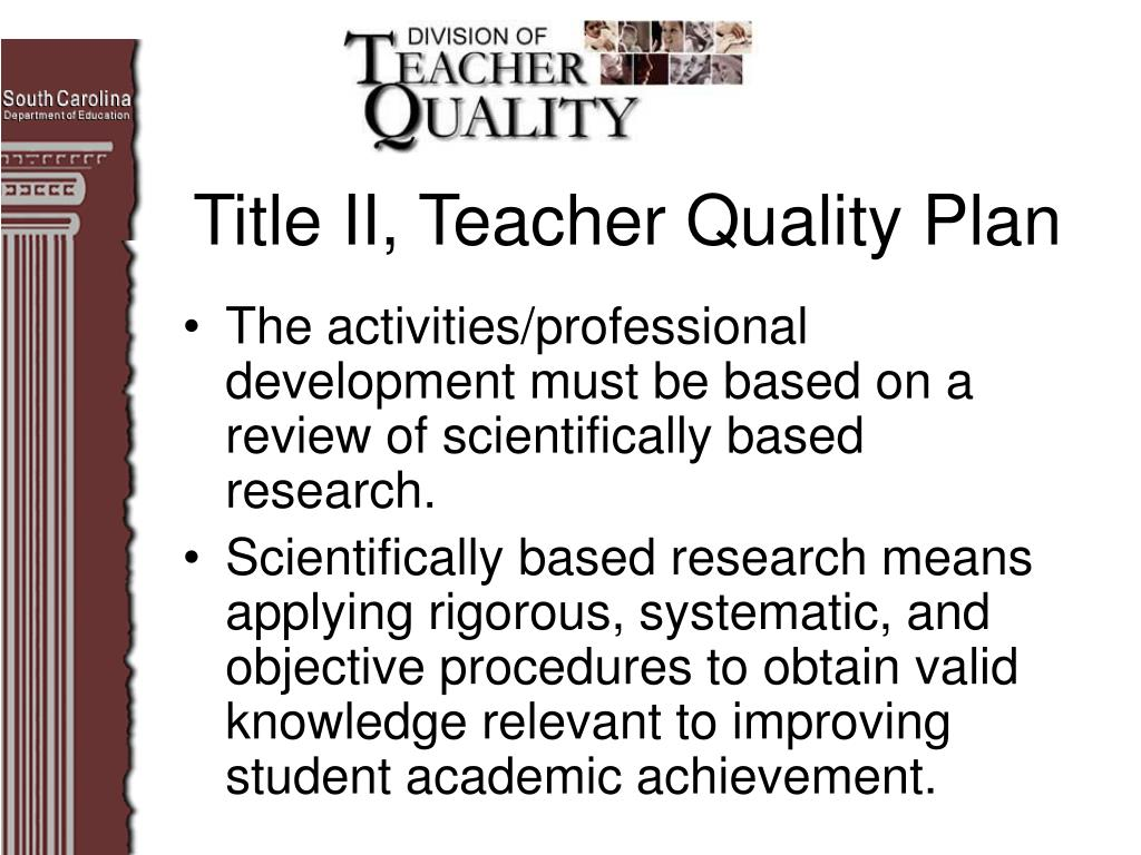 The activities/professional development must be based on a review of scientifically based research.