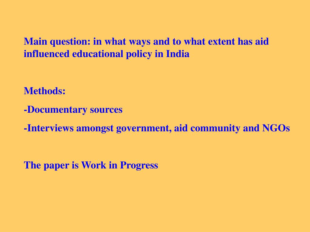 Main question: in what ways and to what extent has aid influenced educational policy in India