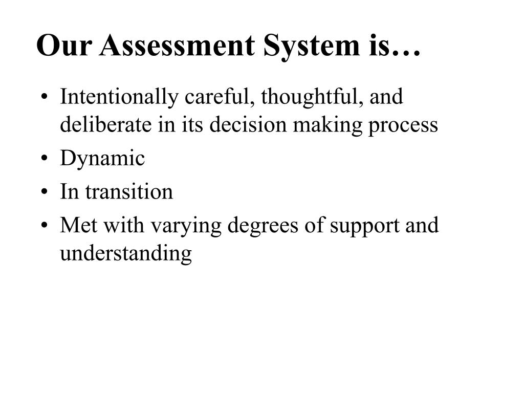 Our Assessment System is…