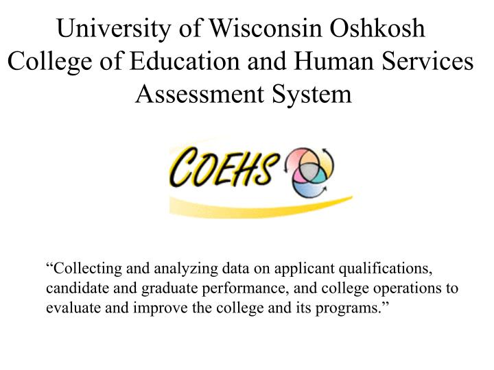 University of wisconsin oshkosh college of education and human services assessment system