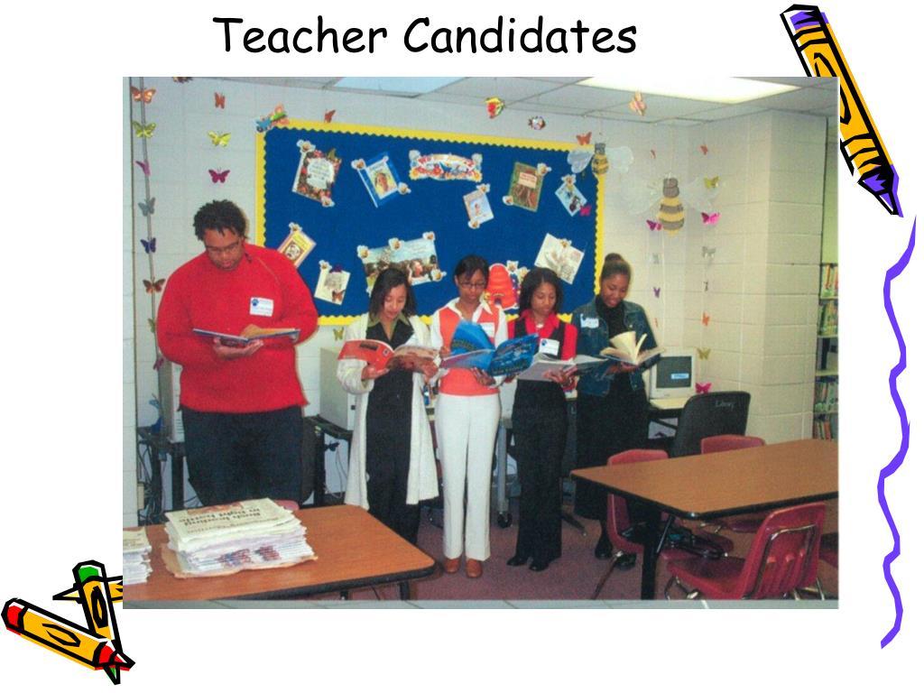 Teacher Candidates