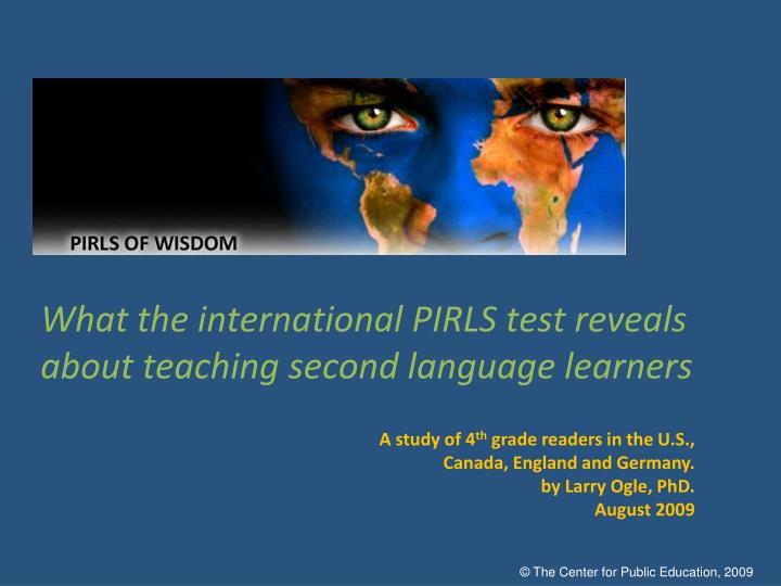 What the international pirls test reveals about teaching second language learners l.jpg