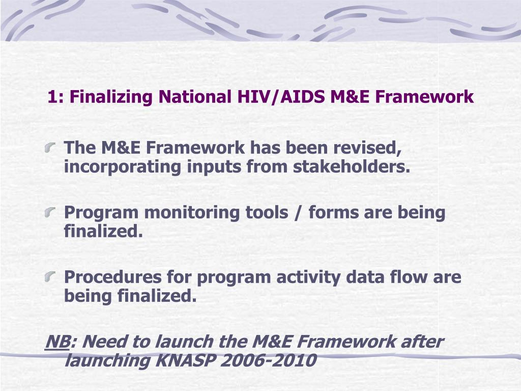 1: Finalizing National HIV/AIDS M&E Framework