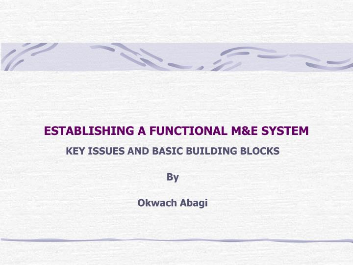 Establishing a functional m e system