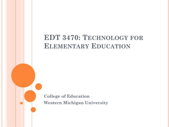 Edt 3470 technology for elementary education