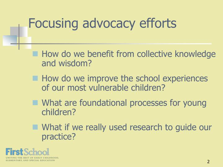 Focusing advocacy efforts