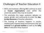 challenges of teacher education ii