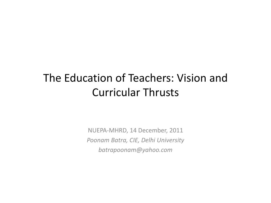 the education of teachers vision and curricular thrusts