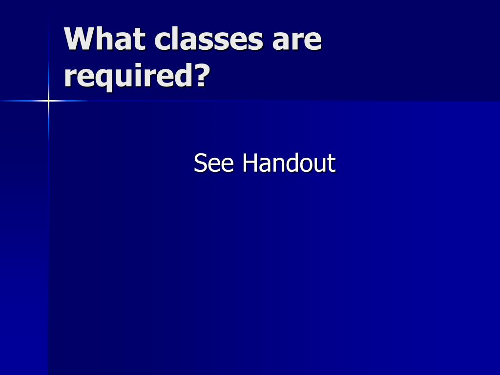 What classes are required?