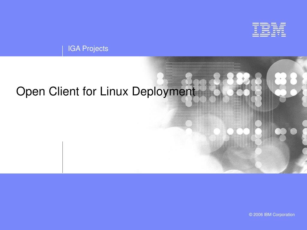 Open Client for Linux Deployment
