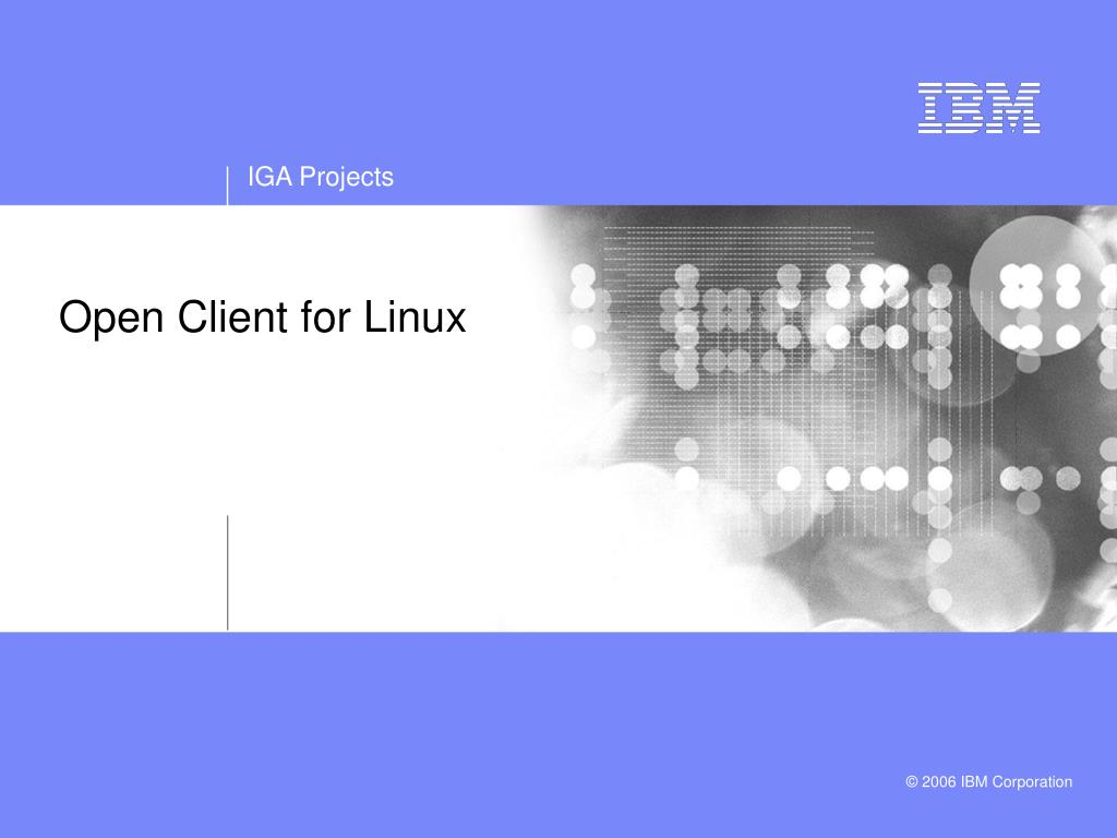 Open Client for Linux