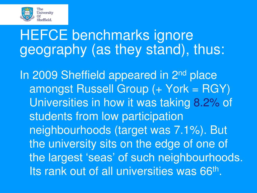 HEFCE benchmarks ignore geography (as they stand), thus: