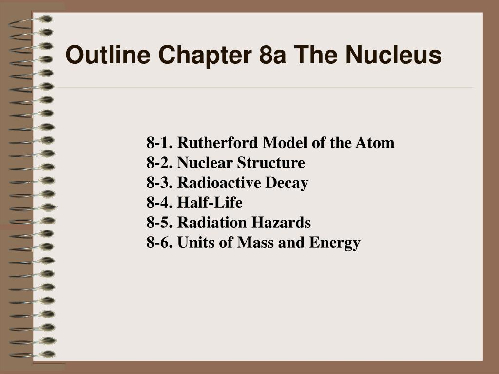 Outline Chapter 8a The Nucleus